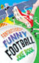 Fantastically Funny Football Joke Book - Crooks, Rhodri; Woodward, Kay; Bromage, Dave - ISBN: 9780141321158