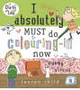 I Absolutely Must Do Colouring-in Now - ISBN: 9780141501079
