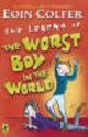 Legend Of The Worst Boy In The World - Colfer, Eoin - ISBN: 9780141807027