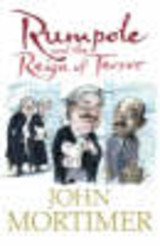 Rumpole And The Reign Of Terror - Mortimer, Sir John - ISBN: 9780141807744