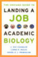 Chicago Guide To Landing A Job In Academic Biology - Promislow, Daniel E. L.; Wolfe, Lorne M.; Chandler, C. Ray - ISBN: 9780226101309
