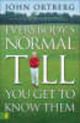 Everybody's Normal Till You Get To Know Them - Ortberg, John - ISBN: 9780310228646