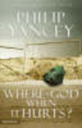 Where Is God When It Hurts? - Yancey, Philip - ISBN: 9780310245728