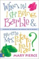 When Did I Stop Being Barbie And Become Mrs. Potato Head? - Pierce, Mary - ISBN: 9780310248569