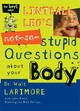 Lintball Leo's Not-so-stupid Questions About Your Body - Larimore, Md, Walt - ISBN: 9780310705451