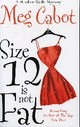 Size 12 Isn't Fat - Cabot, Meg - ISBN: 9780330440400