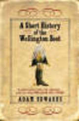 Short History Of The Wellington Boot - Edwards, Adam - ISBN: 9780340921395