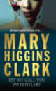Let Me Call You Sweetheart - Clark, Mary Higgins - ISBN: 9780743484299