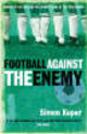 Football Against The Enemy - Kuper, Simon - ISBN: 9780752848778