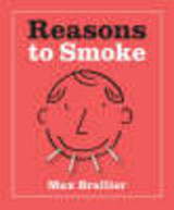 Reasons To Smoke - Braillier, Max - ISBN: 9780762431656