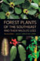 Forest Plants Of The Southeast And Their Wildlife Uses - Miller, James H.; Miller, Karl V. - ISBN: 9780820327488