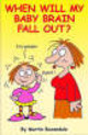 When Will My Baby Brain Fall Out? - Baxendale, Martin - ISBN: 9780955050060