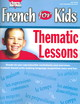 French For Kids Thematic Lessons - Marcie, Marie-france - ISBN: 9781553860563
