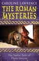 Roman Mysteries: The Twelve Tasks Of Flavia Gemina - Lawrence, Caroline - ISBN: 9781842550250