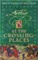 Arthur: At The Crossing Places - Crossley-Holland, Kevin - ISBN: 9781842552001