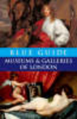 Blue Guide Museums And Galleries Of London - Godfrey-faussett, Charles; Barber, Tabitha - ISBN: 9781905131006