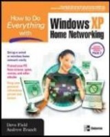How To Do Everything With Windows Xp Home Networking And Security - Brandt, A.; Field, D. - ISBN: 9780072258097