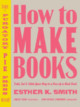 How To Make Books - Smith, Esther K. - ISBN: 9780307353368