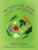 Vegetable Dishes I Can't Live Without - Katzen, Mollie - ISBN: 9781401322328