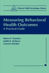 Measuring Behavioral Health Outcomes - Hamdan, Laureen; Mathews, Judith R.; Hawkins, Robert P. - ISBN: 9780306460807