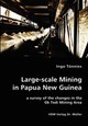 Large-scale Mining In Papua New Guinea - A Survey Of The Changes In The Ok Tedi Mining Area - Toennies, Ingo - ISBN: 9783836411493
