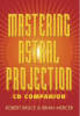 Mastering Astral Projection Cd Companion - Bruce, Robert/ Mercer, Brian - ISBN: 9780738710792