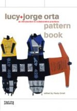 Lucy + Jorge Orta Pattern Book: An Introduction To Collaborative Practices - Various - ISBN: 9781904772750