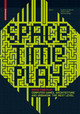 Space Time Play - Borries, Friedrich Von (EDT)/ Walz, Steffen P. (EDT)/ Bottger, Matthias (ED... - ISBN: 9783764384142