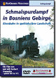 Schmalspurdampf in Bosnien, DVD - ISBN: 9783895807824