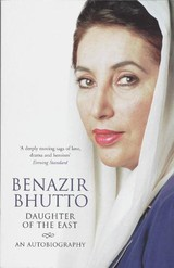 Daughter Of The East: An Autobiography - Bhutto, Benazir - ISBN: 9781847390851