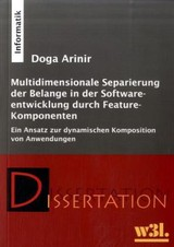 Multidimensionale Separierung der Belange in der Softwareentwicklung durch Feature-Komponenten - Arinir, Doga - ISBN: 9783937137537