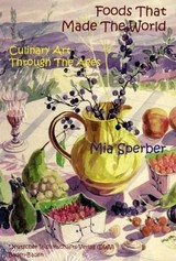 Foods That Made The World - Sperber, Mia - ISBN: 9783935176453