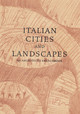 Italian Cities And Landscapes - Fain, William H., Jr./ Koshalek, Richard (INT) - ISBN: 9781890449322