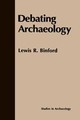 Debating Archaeology - Binford, Lewis Roberts - ISBN: 9780121000455