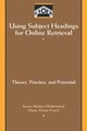 Using Subject Headings For Online Retrieval - Vizine-goetz, Diane; Drabenstott, Karen Markey - ISBN: 9780122215704