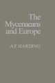 Myceneaens And Europe - Harding, A. F. - ISBN: 9780123247605