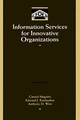 Information Services For Innovative Organizations - Maguire, Carmel/ Kazlauskas, Edward John/ Weir, Anthony D. - ISBN: 9780124650305