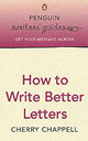 Penguin Writers' Guides: How To Write Better Letters - Chappell, Cherry - ISBN: 9780141022765