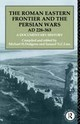 Roman Eastern Frontier And The Persian Wars Ad 226-363 - Dodgeon, Michael H./ Lieu, Samuel N. C. (EDT) - ISBN: 9780415103176