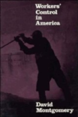 Workers' Control In America - Montgomery, David - ISBN: 9780521280068