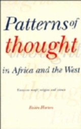 Patterns Of Thought In Africa And The West - Horton, Robin (university Of Port Harcourt, Nigeria) - ISBN: 9780521360876