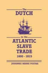Dutch In The Atlantic Slave Trade, 1600-1815 - Postma, Johannes M. - ISBN: 9780521365857