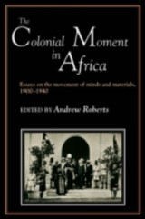 Colonial Moment In Africa - ISBN: 9780521386746