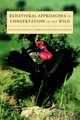 Behavioral Approaches To Conservation In The Wild - ISBN: 9780521580540