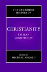 Cambridge History Of Christianity: Volume 5, Eastern Christianity - ISBN: 9780521811132