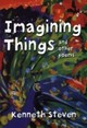 Imagining Things And Other Poems - Steven, Kenneth - ISBN: 9780745949079