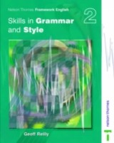 Nelson Thornes Framework English Skills In Grammar And Style - Pupil Book 2 - Reilly, Geoff - ISBN: 9780748777945