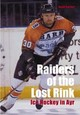Raiders Of The Lost Rink - Turner, Gordon - ISBN: 9780752430737