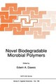 Novel Biodegradable Microbial Polymers - Dawes, Edwin A. (EDT) - ISBN: 9780792309499