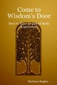 Come To Wisdom's Door: How To Have An Out-of-body Experience! - Hughes, Marilynn - ISBN: 9781411617278